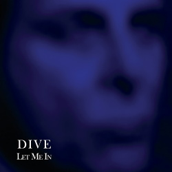 Dive - Let Me In (Limited Edition) (2018)
