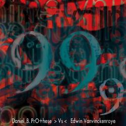 Daniel B. Prothese Vs. Edwin Vanvinckenroye - 99.9 (Limited Edition) (2018)