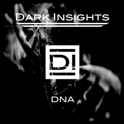 Dark Insights - DNA (2018)