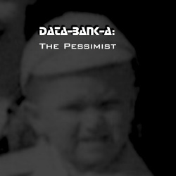 Data-Bank-A - The Pessimist (2018)