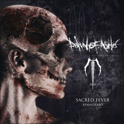 Dawn Of Ashes - Sacred Fever (Remastered) (2018)