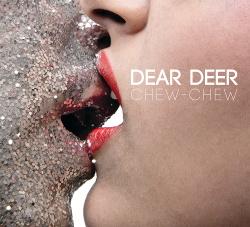 Dear Deer - Chew-Chew (2018)