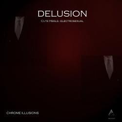 Delusion - Chrome Illusions (EP) (2018)