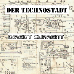 Der Technostadt - Direct Current (2018)