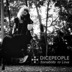Dicepeople - Somebody to Love (Single) (2018)
