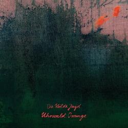 Die Wilde Jagd - Uhrwald Orange (2018)