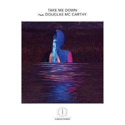 Djedjotronic feat. Douglas McCarthy - Take Me Down (Single) (2018)