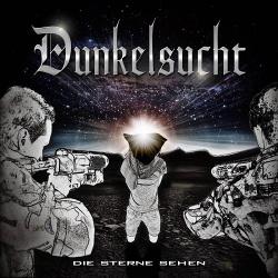 Dunkelsucht - Die Sterne sehen (Single) (2018)