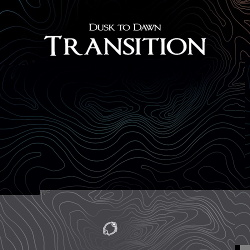 Dusk To Dawn - Transition (2018)
