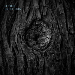 EFF DST - Out Of Body (2018)