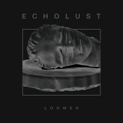 Echolust - Loomer (2018)