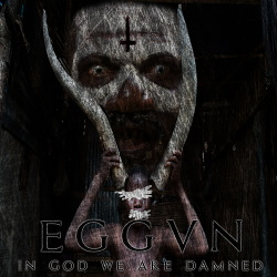 Eggvn - In God We Are Damned (2017)