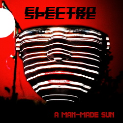 Electro Spectre - A Man-Made Sun (2018)