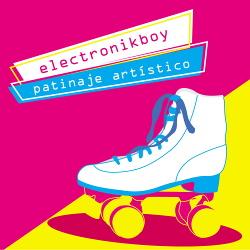 Electronikboy - Patinaje Artistico (EP) (2018)