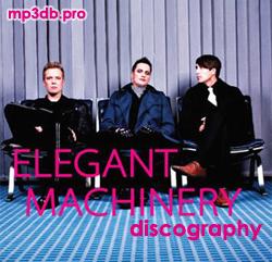 Elegant Machinery Discography