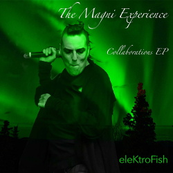 Elektrofish - The Magni Experience - Collaborations EP (2018)