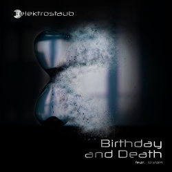 Elektrostaub - Birthday And Death (feat. !Distain) (EP) (2018)