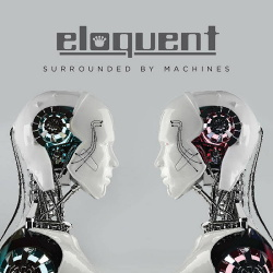 Eloquent - Surrounded By Machines (2018)