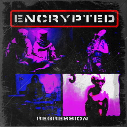 Encrypted - Regression (EP) (2017)