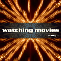 Endanger - Watching Movies (Single) (2018)