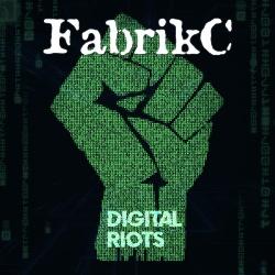 FabrikC - Digital Riots (2018)