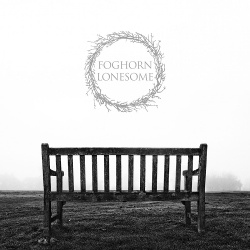 Foghorn Lonesome - Foghorn Lonesome (2016)