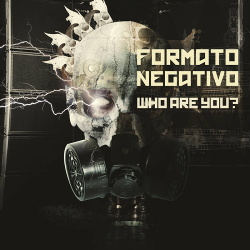Formato Negativo - Who Are You (Single) (2018)