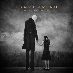 Frame Of Mind - At The End Of Your World (2018)