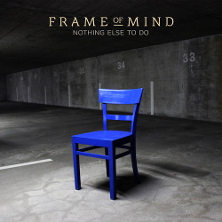 Frame Of Mind - Nothing Else To Do (Single) (2018)