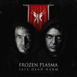 Frozen Plasma - Safe. Dead. Harm (Single) (2018)