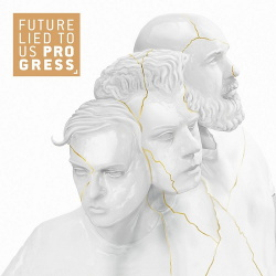Future Lied to Us - Progress EP (2018)
