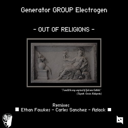 Generator Group Electrogen - Out Of Religions (EP) (2018)
