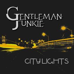 Gentleman Junkie - City Lights (EP) (2018)