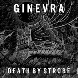 Ginevra - Death By Strobe (2018)