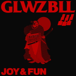 Glwzbll - Joy And Fun (2018)
