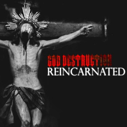 God Destruction - Reincarnated (Single) (2018)