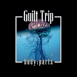 Guilt Trip - Body:Parts (2CD) (2018)