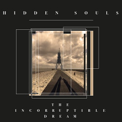Hidden Souls - The Incorruptible Dream (2018)