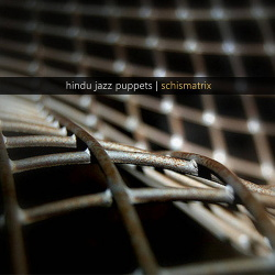 Hindu Jazz Puppets - Schismatrix (EP) (2018)