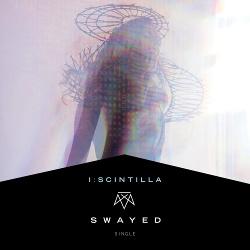 I:Scintilla - Swayed (Single) (2018)