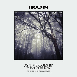 Ikon - As Time Goes By / Remixed And Remastered (2CD) (2018)