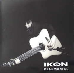 Ikon - Ceremonial (Limited Edition Bootleg 2Vinyl) (2018)
