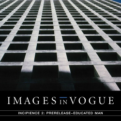 Images In Vogue - Incipience 2: Prerelease - Educated Man (2017)
