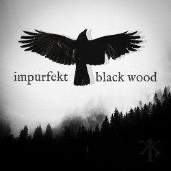 Impurfekt - Black Wood (EP) (2018)