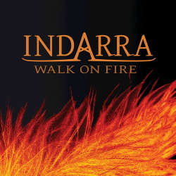 Indarra - Walk On Fire (2018)