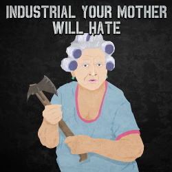 VA - Industrial Your Mother Will Hate (2018)