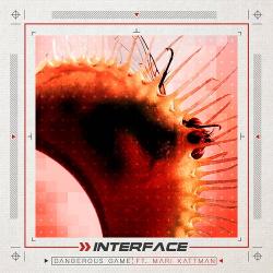 Interface - Dangerous Game (featuring Mari Kattman) (Single) (2018)