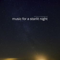 Jérôme Chassagnard - Music For A Starlit Night (2017)