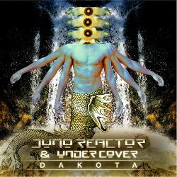 Juno Reactor & Undercover - Dakota - EP (2018)