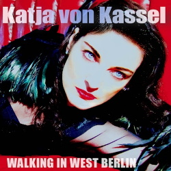 Katja Von Kassel - Walking In West Berlin (EP) (2018)